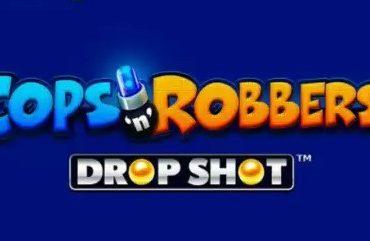 Cops n Robbers Drop Shot